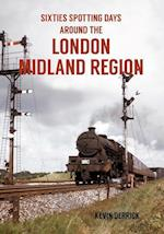 Sixties Spotting Days Around the London Midland Region af Kevin Derrick