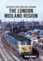 Seventies Spotting Days Around the London Midland Region af Kevin Derrick