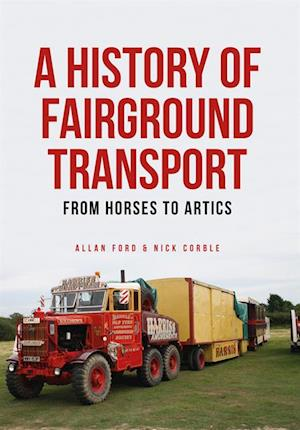 History of Fairground Transport af Allan Ford, Nick Corble