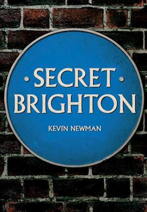 Secret Brighton af Kevin Newman
