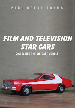 Film and Television Star Cars af Paul Brent Adams