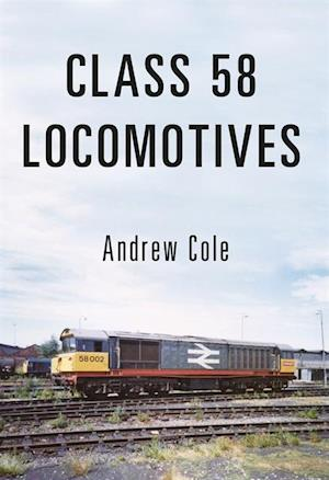 Class 58 Locomotives af Andrew Cole