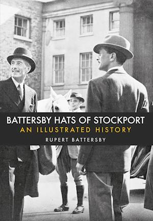 Battersby Hats of Stockport af Rupert Battersby