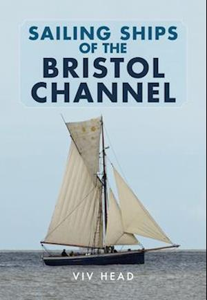 Bog, paperback Sailing Ships of the Bristol Channel af Viv Head