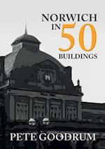 Norwich in 50 Buildings (In 50 Buildings)