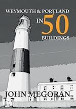 Weymouth & Portland in 50 Buildings af John Megoran