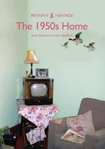The 1950s Home (Britains Heritage Series)