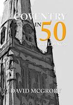 Coventry in 50 Buildings (In 50 Buildings)