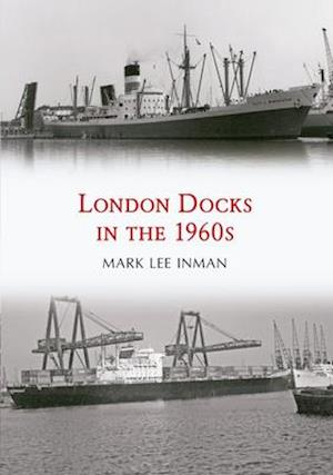 Bog, paperback London Docks in the 1960s af Mark Lee Inman