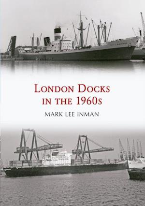 London Docks in the 1960s