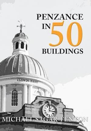Bog, paperback Penzance in 50 Buildings af Michael Sagar-Fenton