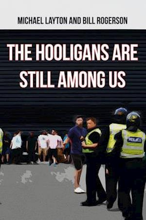 Bog, paperback The Hooligans are Still Among Us af Michael Layton