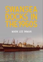 Swansea Docks in the 1960s af Mark Lee Inman