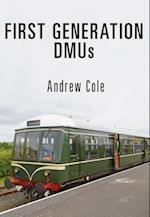 First Generation DMUs