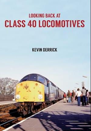 Bog, paperback Looking Back at Class 40 Locomotives af Kevin Derrick