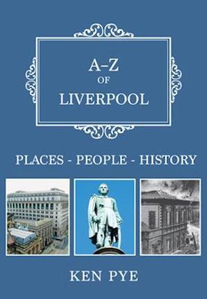 Bog, paperback A-Z of Liverpool af Ken Pye
