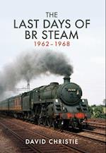 The Last Days of BR Steam 1962-1968