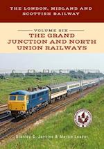 The London, Midland and Scottish Railway Volume Six The Grand Junction and North Union Railways (The London Midland and Scottish Railway Series, nr. 6)