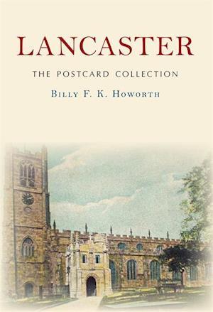 Lancaster The Postcard Collection af Billy F.K. Howorth