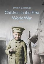 Children in the First World War (Britains Heritage Series)