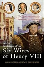 In the Footsteps of the Six Wives of Henry VIII (In the Footsteps of)