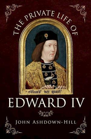 The Private Life of Edward IV
