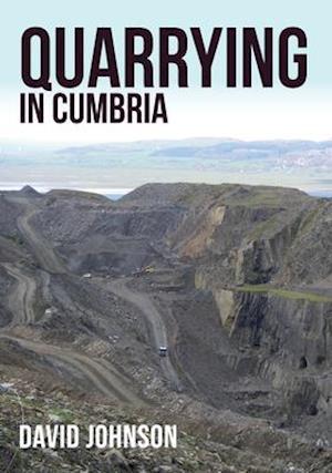 Quarrying in Cumbria