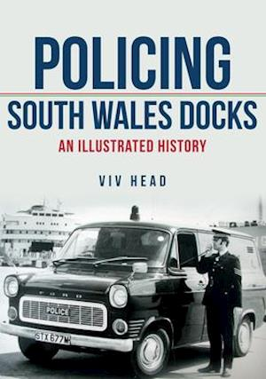 Policing South Wales Docks