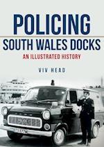 Policing South Wales Docks af Viv Head