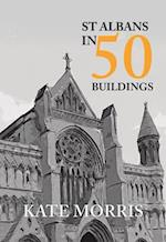 St Albans in 50 Buildings (In 50 Buildings)