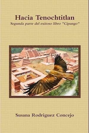 Bog, paperback Hacia Tenochtitlan af Susana Rodriguez Concejo