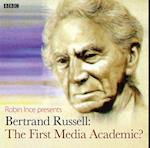 Bertrand Russell: The First Media Academic? (Archive on 4) af Robin Ince