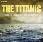 Titanic, The  Voices From The BBC Archive af Mark Jones, British Broadcasting Corporation