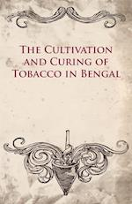 The Cultivation and Curing of Tobacco in Bengal