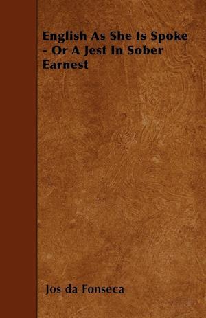 English As She Is Spoke - Or A Jest In Sober Earnest