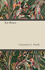 Ten Hours af Constance I. Smith