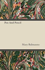 Pen and Pencil af Mary Balmanno