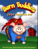 Barn Buddies: pepe the movie star af Paul Woodward