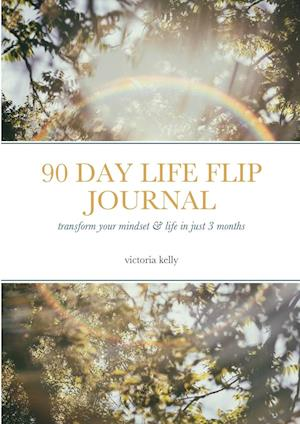 The 90 Day Life Flip Journal