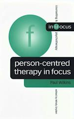 Person-Centred Therapy in Focus (Counselling & Psychotherapy in Focus Series)