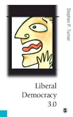Liberal Democracy 3.0 af Stephen Turner