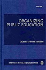 Organizing Public Education af Leslie Bell