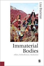 Immaterial Bodies (Published in Association With Theory, Culture & Society)