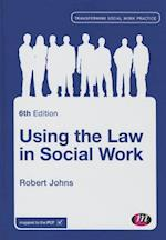 Using the Law in Social Work (Transforming Social Work Practice)