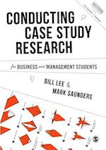 Conducting Case Study Research for Business and Management Students (Mastering Business Research Methods)