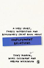 A Very Short, Fairly Interesting and Reasonably Cheap Book About Employment Relations (Very Short, Fairly Interesting & Cheap Books)