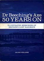 Dr Beeching's Axe 50 Years On af Julian Holland