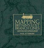 Mapping Britain's Lost Branch Lines af Paul Atterbury