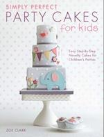Simply Perfect Party Cakes for Kids af Zoe Clark