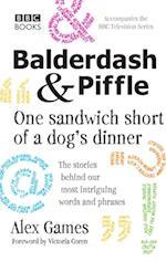 Balderdash & Piffle: One Sandwich Short of a Dog's Dinner